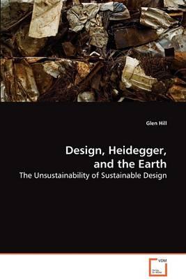 Design, Heidegger, and the Earth (Paperback)