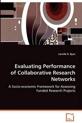 Evaluating Performance of Collaborative Research Networks (Paperback)
