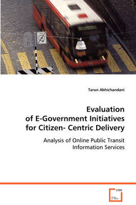 Evaluation of E-Government Initiatives for Citizen-Centric Delivery (Paperback)