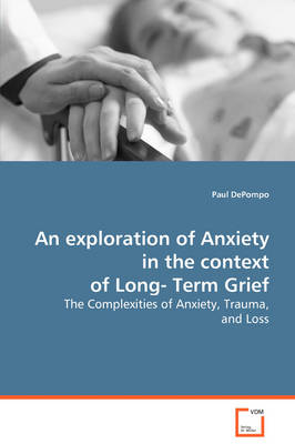 An Exploration of Anxiety in the Context of Long-Term Grief (Paperback)