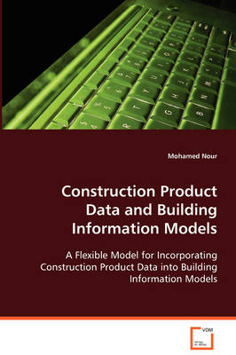 Construction Product Data and Building Information Models (Paperback)
