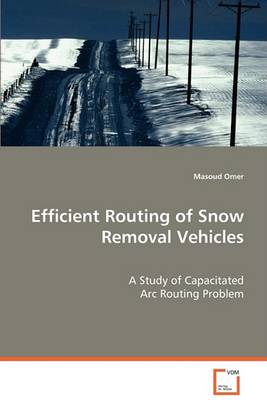 Efficient Routing of Snow Removal Vehicles (Paperback)