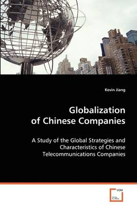 Globalization of Chinese Companies (Paperback)