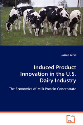 Induced Product Innovation in the U.S. Dairy Industry (Paperback)