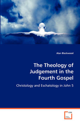 The Theology of Judgement in the Fourth Gospel (Paperback)