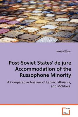 Post-Soviet States' de Jure Accommodation of the Russophone Minority (Paperback)