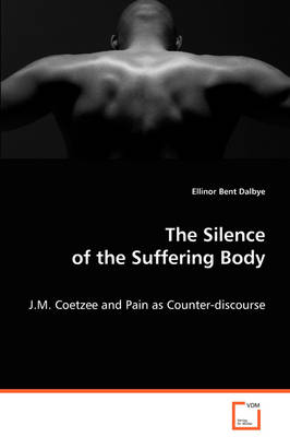The Silence of the Suffering Body (Paperback)