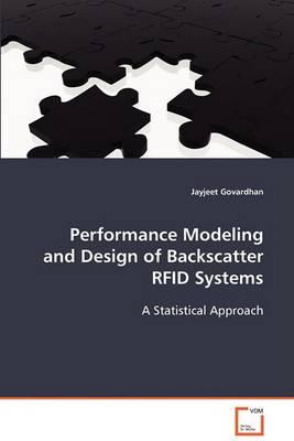 Performance Modeling and Design of Backscatter Rfid Systems (Paperback)