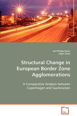 Structural Change in European Border Zone Agglomerations (Paperback)
