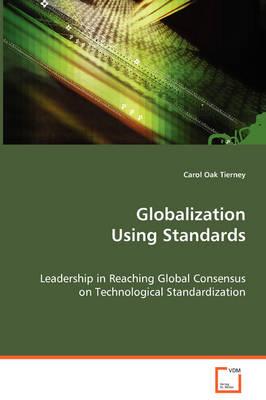 Globalization Using Standards (Paperback)