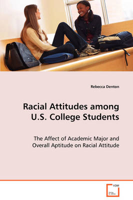 Racial Attitudes Among U.S. College Students (Paperback)