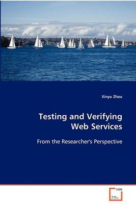 Testing and Verifying Web Services (Paperback)