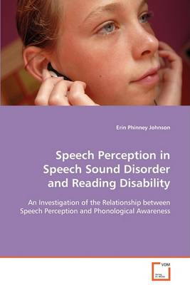 Speech Perception in Speech Sound Disorder and Reading Disability (Paperback)