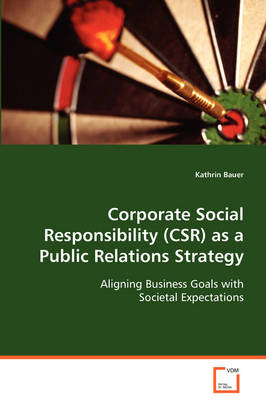 Corporate Social Responsibility (Csr) as a Public Relations Strategy (Paperback)