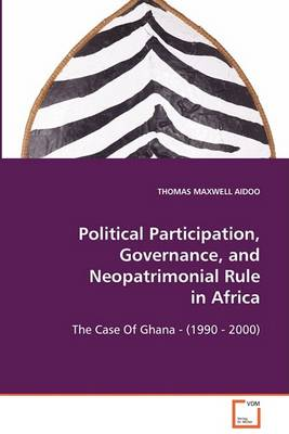 Political Participation, Governance, and Neopatrimonial Rule in Africa (Paperback)