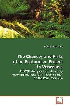 The Chances and Risks of an Ecotourism Project in Venezuela (Paperback)