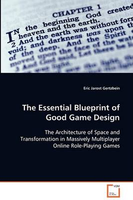The Essential Blueprint of Good Game Design (Paperback)