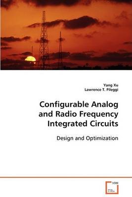 Configurable Analog and Radio Frequency Integrated Circuits (Paperback)