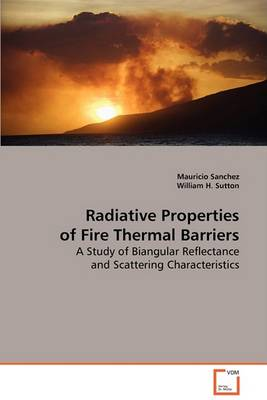 Radiative Properties of Fire Thermal Barriers (Paperback)