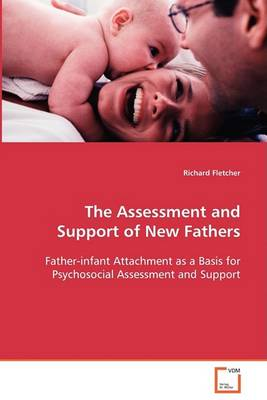 The Assessment and Support of New Fathers (Paperback)