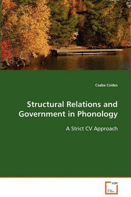 Structural Relations and Government in Phonology (Paperback)