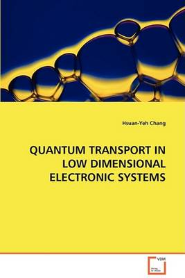 Quantum Transport in Low Dimensional Electronic Systems (Paperback)