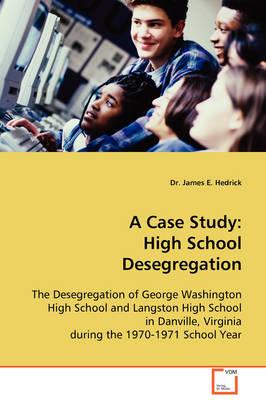 A Case Study: High School Desegregation (Paperback)