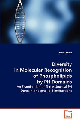 Diversity in Molecular Recognition of Phospholipids by PH Domains (Paperback)