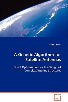 A Genetic Algorithm for Satellite Antennas (Paperback)