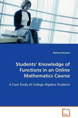 Students' Knowledge of Functions in an Online Mathematics Course (Paperback)