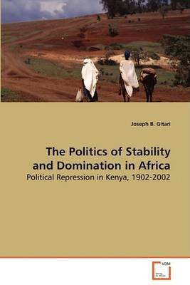 The Politics of Stability and Domination in Africa (Paperback)
