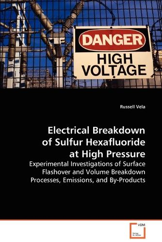 Electrical Breakdown of Sulfur Hexafluoride at High Pressure (Paperback)