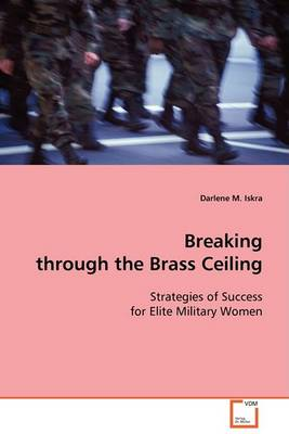 Breaking Through the Brass Ceiling (Paperback)