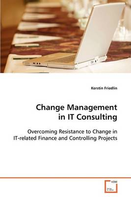 Change Management in It Consulting (Paperback)