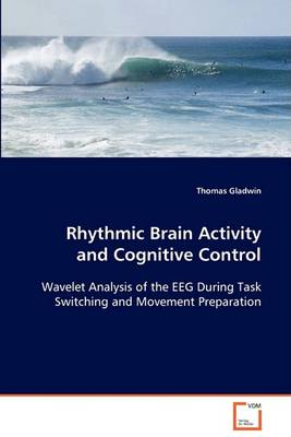 Rhythmic Brain Activity and Cognitive Control (Paperback)