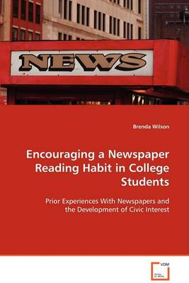 Encouraging a Newspaper Reading Habit in College Students (Paperback)