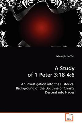 A Study of 1 Peter 3: 18-4:6 (Paperback)
