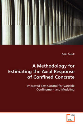 A Methodology for Estimating the Axial Response of Confined Concrete (Paperback)