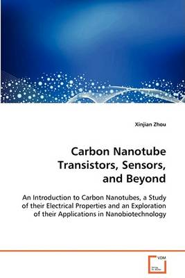 Carbon Nanotube Transistors, Sensors, and Beyond (Paperback)