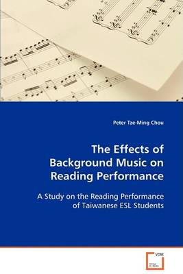 The Effects of Background Music on Reading Performance (Paperback)