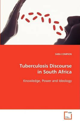 Tuberculosis Discourse in South Africa (Paperback)