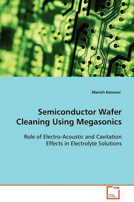 Semiconductor Wafer Cleaning Using Megasonics (Paperback)
