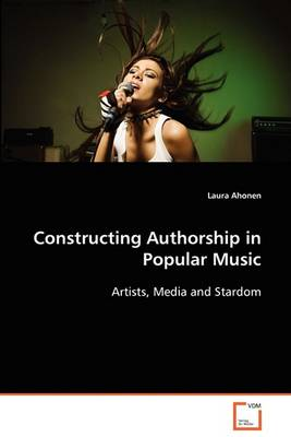 Constructing Authorship in Popular Music (Paperback)