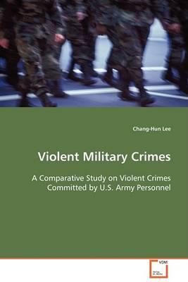 Violent Military Crimes (Paperback)