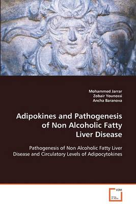 Adipokines and Pathogenesis of Non Alcoholic Fatty Liver Disease (Paperback)