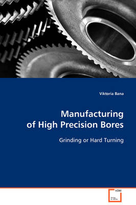 Manufacturing of High Precision Bores (Paperback)
