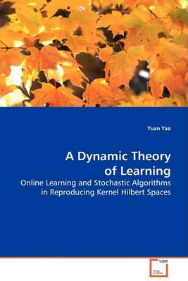 A Dynamic Theory of Learning (Paperback)