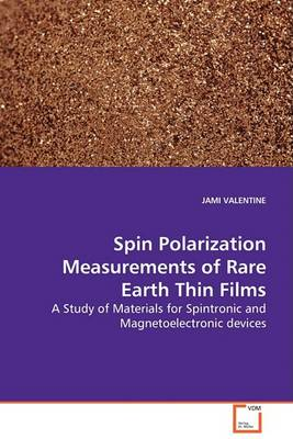Spin Polarization Measurements of Rare Earth Thin Films (Paperback)