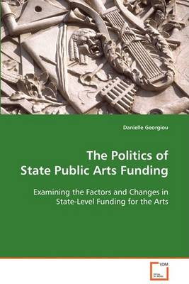 The Politics of State Public Arts Funding (Paperback)