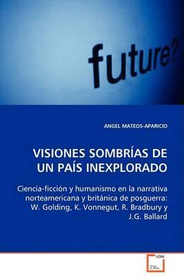 Visiones Sombrias de Un Pais Inexplorado (Paperback)
